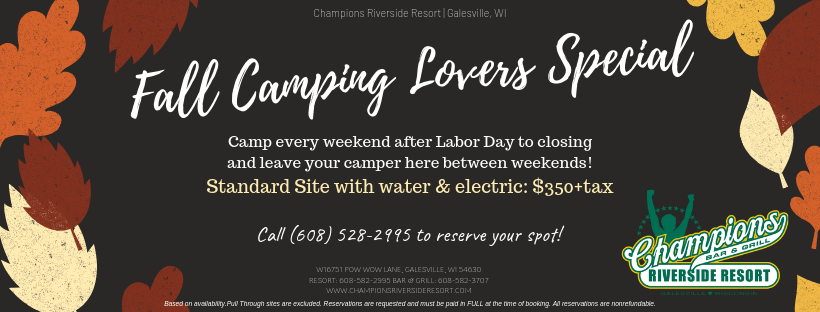 Fall Camping Lovers Special and camp every weekend after Labor Day to closing and leave your camper here between weekends for just $350.00!